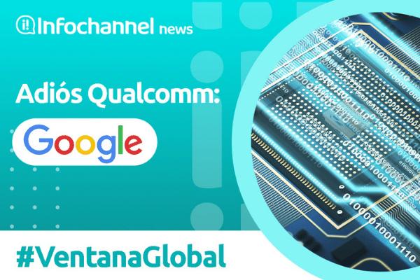 Google Silicon 101 sustituye a Snapdragon de Qualcomm