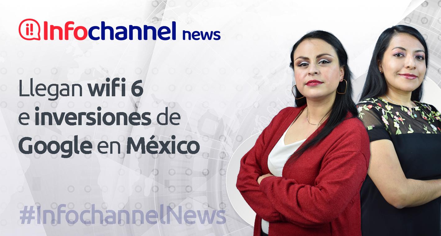 Wifi 6 e inversiones de Google en México